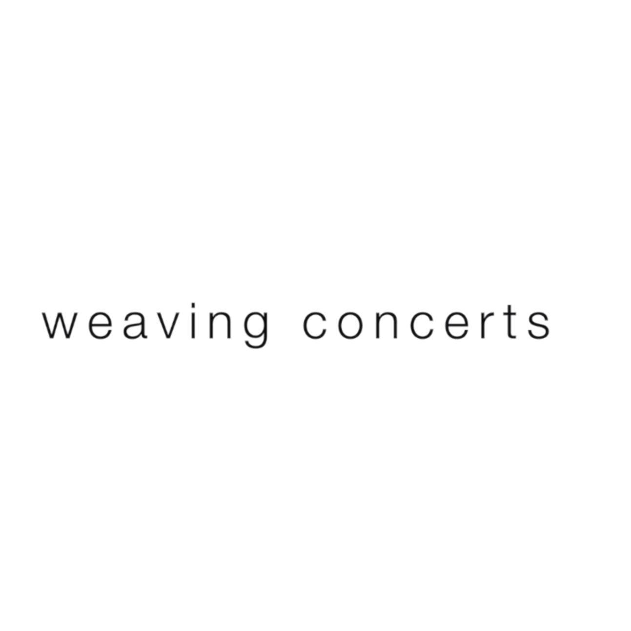 Weaving Concerts